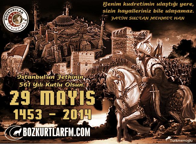 29 Mayıs 1453 İstanbul'un Fethinin 561 Yılı Kutlu Olsun.