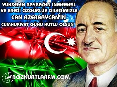 CAN AZERBAYCAN'IN CUMHURİYET GÜNÜ KUTLU OLSUN