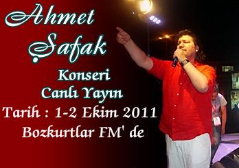 Ahmet Şafak Konseri Canlı Yayın, 1-2 Ekim 2011 Bozkurtlar Fm'de