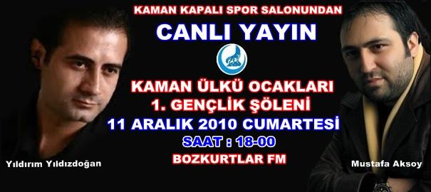 Kırşehir Kaman Ülkü Ocakları 1. Gençlik Şöleni Konseri 11 Aralık 2010 Saat 18.00-Canlı Yayınla Bozkurtlar Fm'de