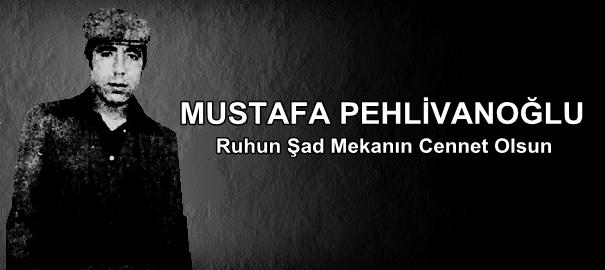 Mustafa Pehlivanoğlu'nun Ailesi'ne Yazdığı Son Mektup
