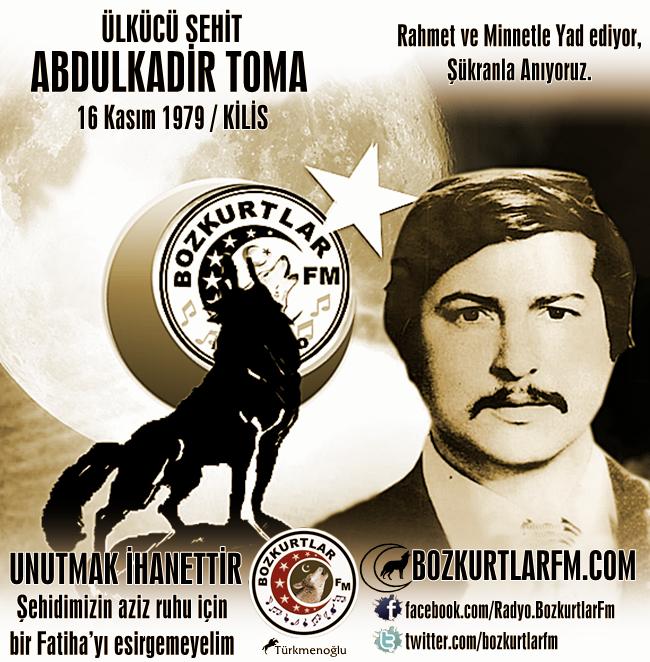 Abdulkadir TOMA – Ülkücü Şehit- Kilis