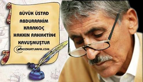 Büyük Üstad Abdurrahim Karakoç Hakkın Rahmetine Kavuşmuştur