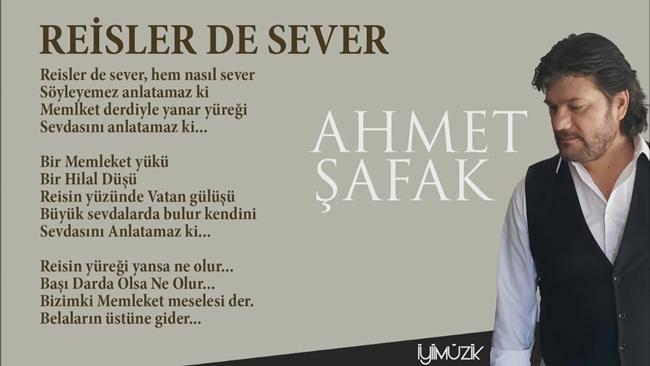 Ahmet Şafak – Reisler de Sever – Şarkı Sözü – Video 2016
