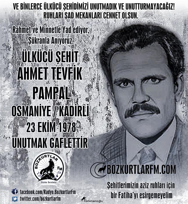 Ahmet Tevfik Pampal – Ülkücü Şehit – 23 Ekim 1978