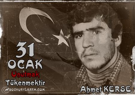 Ülkücü Şehit Ahmet Kerse – 31 Ocak Unutmadık Unutmayacağız