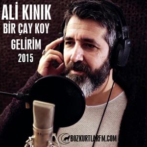 ali-kinik-bir-cay-koy-gelirim-video-2015-album-video