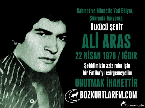 Ali Aras 22 Nisan 1978 Iğdır – Ülkücü Şehit