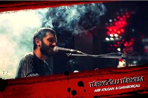 Arif ATILGAN –  TÜRKOĞLU TÜRKEM – Video