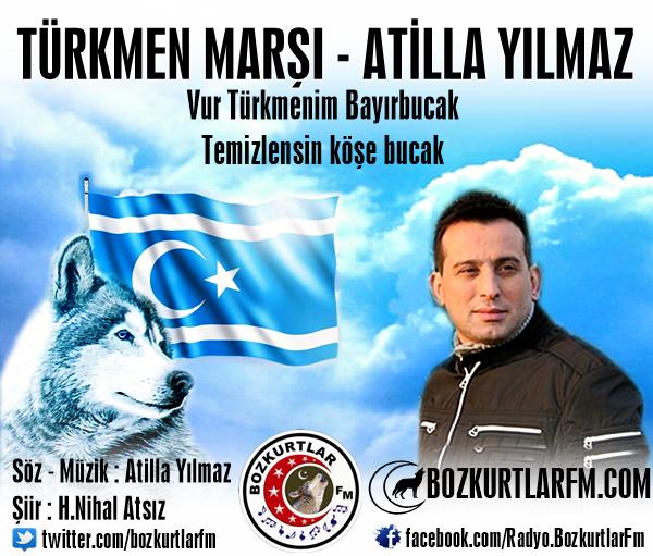 Atilla Yılmaz – Türkmen Marşı – Video