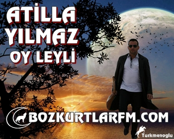 ATİLLA YILMAZ-OY LEYLİ – Video izle