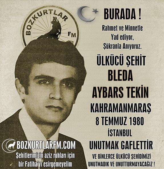Bleda Aybars Tekin – Ülkücü Şehit – 8 Temmuz 1980