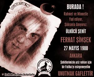 Ferhat Şimşek – Ülkücü Şehit – 27 Mayıs 1980