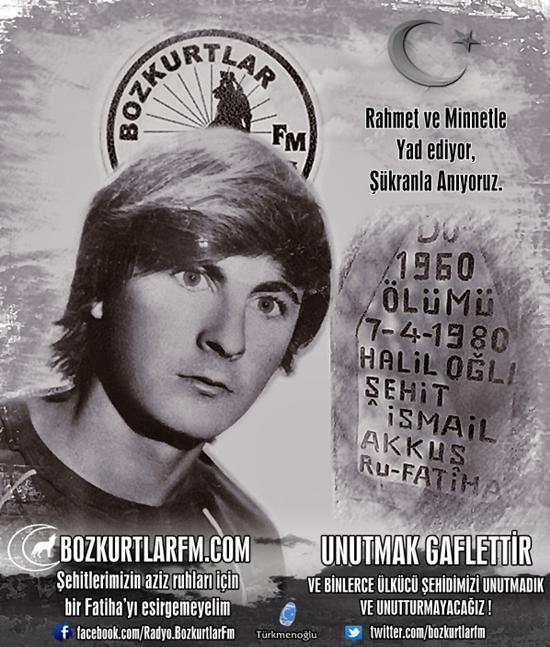 İsmail Akkuş – Ülkücü Şehit – 7 Nisan 1980