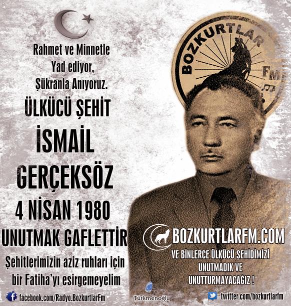 İsmail Gerçeksöz- Ülkücü Şehit – 4 Nisan 1980