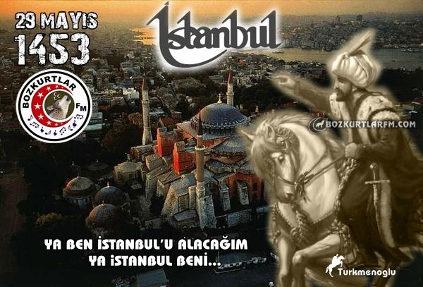29 Mayıs 1453 İstanbul'un Fethinin 559 Yılı Kutlu Olsun