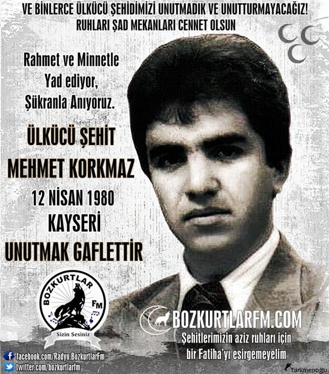 Mehmet Korkmaz – Ülkücü Şehit – 12 Nisan 1980
