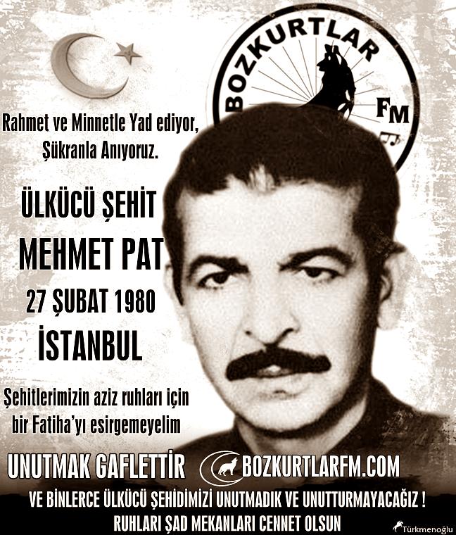 Mehmet PAT – Ülkücü Şehit – 27 Şubat 1980