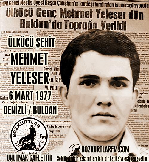 Mehmet Yeleser – Ülkücü Şehit – 6 Mart 1977