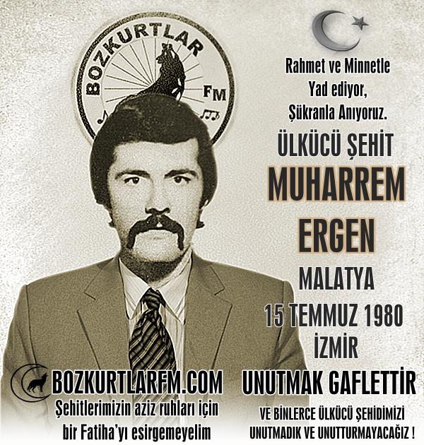 Muharrem Ergen – Ülkücü Şehit – 15 Temmuz 1980