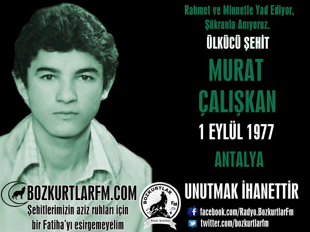 Murat Çalışkan – Ülkücü Şehit – 1 eylül 1977
