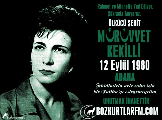 Mürüvvet KEKİLLİ 12 Eylül 1980 Adana – Ülkücü Şehit