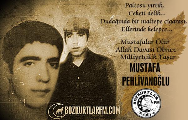 Mustafa Pehlivanoğlu – Rahmet,Minnet ve Saygıyla Anıyoruz