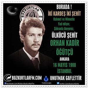 Orhan Kadir Öğütçü – Ülkücü Şehit 16 Mayıs 1980