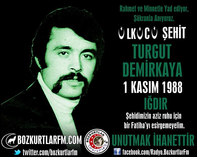 Turgut DEMİRKAYA – Ülkücü Şehit –  Iğdır – 1 Kasım 1988