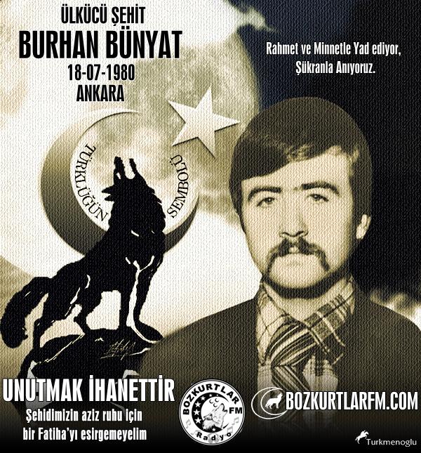 Burhan Bünyat – Ülkücü Şehit – 18 Temmuz 1980 Ankara
