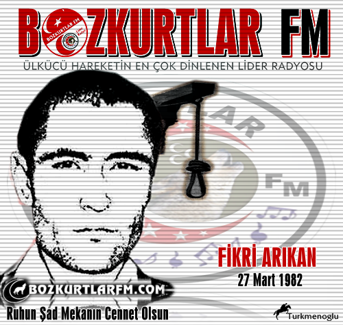 Fikri Arıkan – Ülkücü Şehit – 27 Mart 1982 – Mamak / Ankara