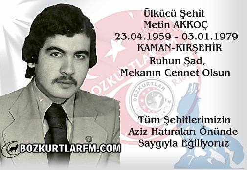 Ülkücü Şehit Metin AKKOÇ – Kırşehir – Rahmetle Anıyoruz