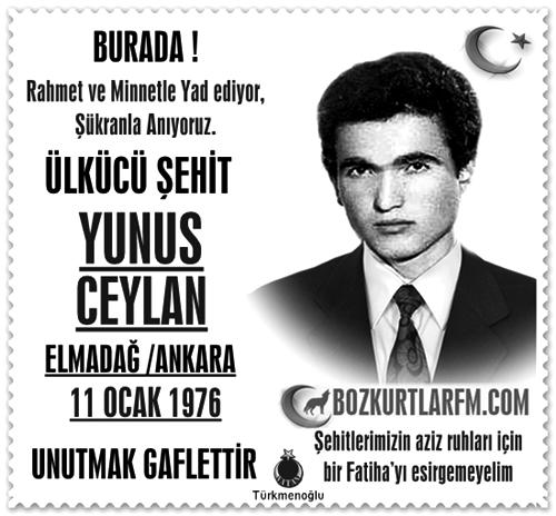 YUNUS CEYLAN – ÜLKÜCÜ ŞEHİT – 11 Ocak 1976