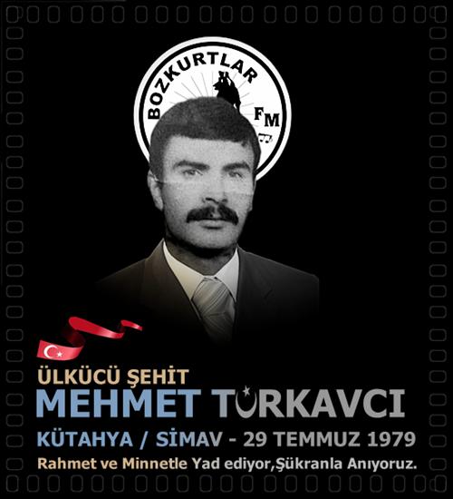 MEHMET TÜRKAVCI – ÜLKÜCÜ ŞEHİT – 29 TEMMUZ 1979