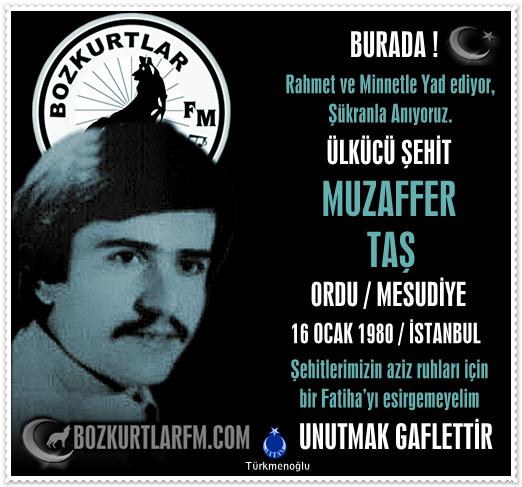 MUZAFFER TAŞ – ÜLKÜCÜ ŞEHİT – 16 OCAK 1980
